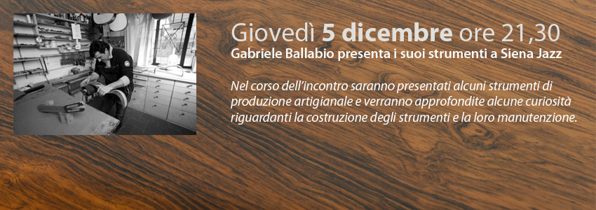 Liutaio Gabriele Ballabio a Siena Jazz